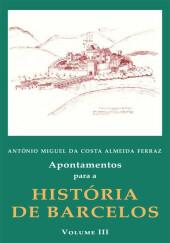 apontamentos-para-a-historia-de-barcelos-vol-iii