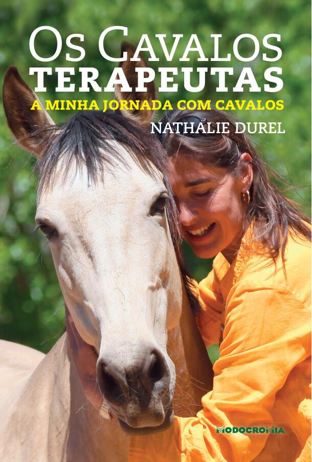 Os Cavalos Terapeutas - A minha jornada com cavalos