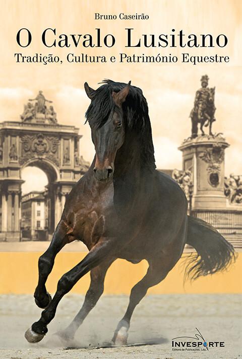 O Cavalo Lusitano - Bruno Caseirão