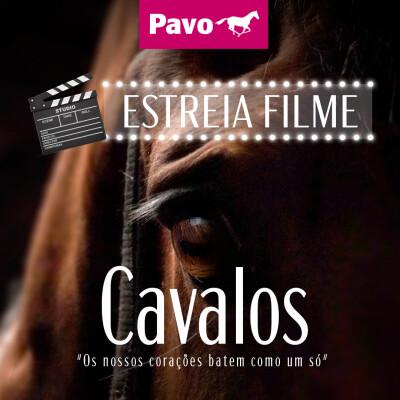 """Pavo patrocina a estreia do filme """"Cavalos"""""""
